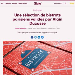 Une sélection de bistrots parisiens validés par Alain Ducasse