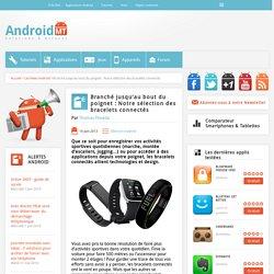 Branché jusqu'au bout du poignet: Notre sélection des bracelets connectés Android MT