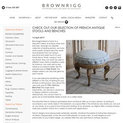Check out our selection of French Antique Stools and Benches : Brownrigg Interiors, Tetbury, UK