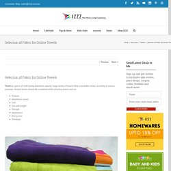 Selection of Fabric for Online Towels - Izzz Blog