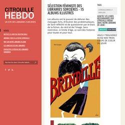Sélection féministe des Librairies Sorcières - 15 albums illustrés