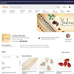 Great Selection of Beads and Findings Supply by yadanabeads