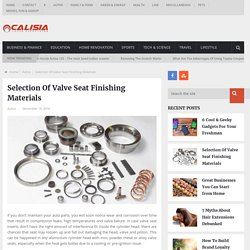 Selection Of Valve Seat Finishing Materials - Calisia.net