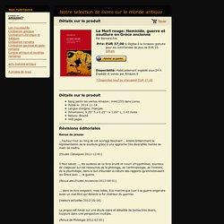 Notre selection de livres sur le monde antique - La Mort rouge : Homicide, guerre et souillure en Grèce ancienne