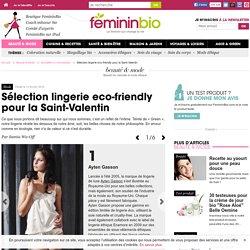 Sélection lingerie eco-friendly pour la Saint-Valentin