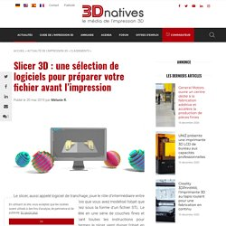 Slicer 3D : une sélection de logiciels pour préparer votre fichier avant l'impression