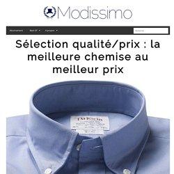 Sélection qualité/prix : la meilleure chemise au meilleur prix