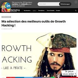 Ma sélection des meilleurs outils de Growth Hacking !