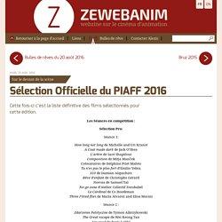Sélection Officielle du PIAFF 2016 - Zewebanim, webzine sur le cinéma d'animation