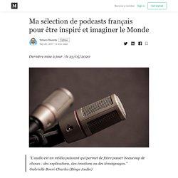Ma sélection de podcasts français pour être inspiré et imaginer le Monde