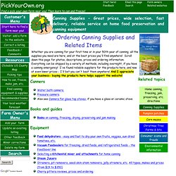 Canning Supplies - Great prices, wide selection, fast delivery, reliable service