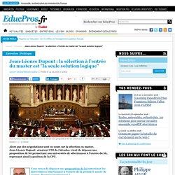"""Jean-Léonce Dupont : la sélection à l'entrée du master est """"la seule solution logique"""""""