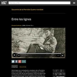 Sélection : Souvenirs de la Première Guerre mondiale - Entre les lignes par Claude Guilmain