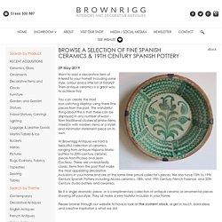 Selection of Fine Spanish Ceramics & 19th Century Spanish Pottery
