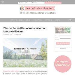 Zéro déchet de Béa Johnson: sélection spéciale débutant! - Les défis des filles zen