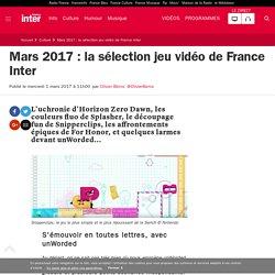 Mars 2017 : la sélection jeu vidéo de France Inter
