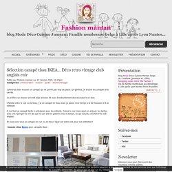 Sélection canapé tissu IKEA... Déco retro vintage club anglais cuir - Fashion maman