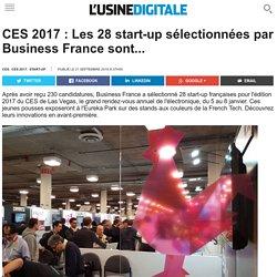 CES 2017 : Les 28 start-up sélectionnées par Business France sont...