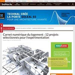 Carnet numérique du logement: 12 projets sélectionnés pour l'expérimentation - 14/12/16