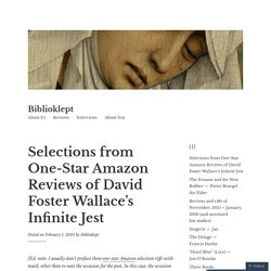 Selections from One-Star Amazon Reviews of David Foster Wallace's Infinite Jest – Biblioklept