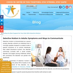 Selective Mutism in Adults: Symptoms and Ways to Communicate