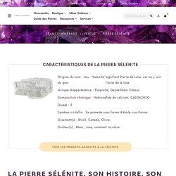 Pierre Sélénite - Vertus des pierres - Lithothérapie