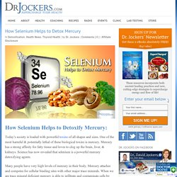 How Selenium Helps to Detoxify Mercury
