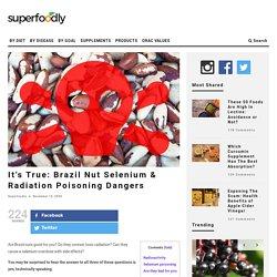 It's True: Brazil Nut Selenium & Radiation Poisoning Dangers