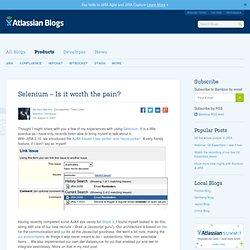 Selenium – Is it worth the pain?