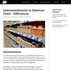Selenomethionine vs Selenium Yeast - Differences - Your Health Remedy
