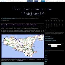 Séjour en Sicile - juillet 2012 - Sélenonte et traversée de la Sicile vers Erice - Par le viseur de l'objectif