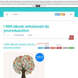 I 999 eBook selezionati da youreduaction
