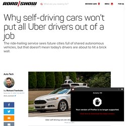 Why self-driving cars won't put all Uber drivers out of a job - Roadshow