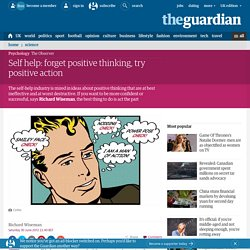Self help: try positive action, not positive thinking | Science | The Observer