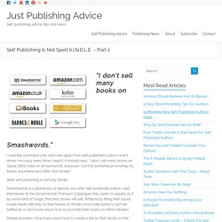 Self Publishing Isn't Spelt K.I.N.D.L.E.