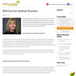 Self Care for Teachers (online teachers, too!) - Off2Class Blog