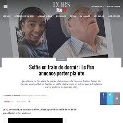 Selfie en train de dormir: Le Pen annonce porter plainte