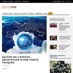 Selfies de l'espace : décryptage d'une photo truquée