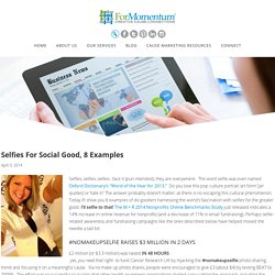 Selfies For Social Good, 8 Examples - For Momentum