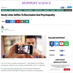 Study Links Selfies To Narcissism And Psychopathy