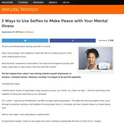 3 Ways to Use Selfies to Make Peace with Your Mental Illness