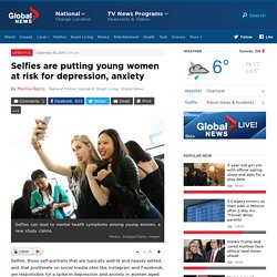 Selfies are putting young women at risk for depression, anxiety