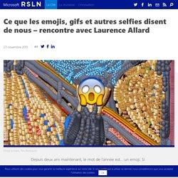 Ce que les emojis, gifs et autres selfies disent de nous – rencontre avec Laurence Allard