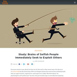 Study: Brains of Selfish People Immediately Seek to Exploit Others