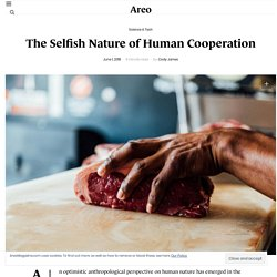 The Selfish Nature of Human Cooperation