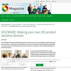 SELFMADE: Making your own 3D printed assistive devices