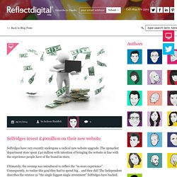 Selfridges invest £40million on their new website - Reflect Digital Blog