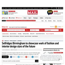 Selfridges Birmingham to showcase work of fashion and interior design stars of the future