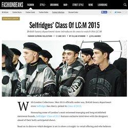 Selfridges' Class Of LC:M 2015