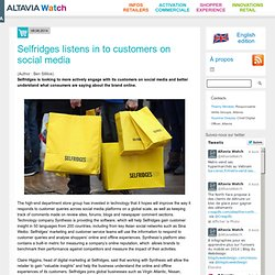 Selfridges listens in to customers on social media - Altavia Watch -